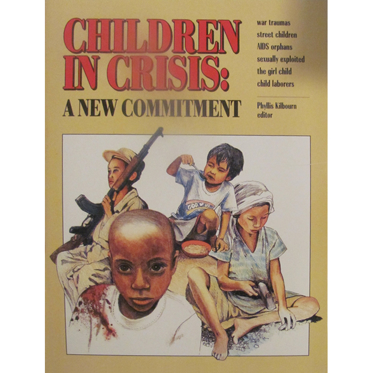 Children in Crisis-A New Commitment by Phyllis Kilbourne (2013)